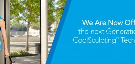 We are now offering the next generation of CoolSculpting technology