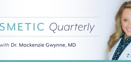 Cosmetic Quarterly with Dr. Mackenzie